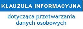 Przejdź na stronę Klauzuli informacyjnej dot. przetwarzania danych osobowych