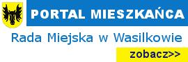 Przejdź na 'Portal mieszkańca Gminy Wasilków. Rada Miejska'